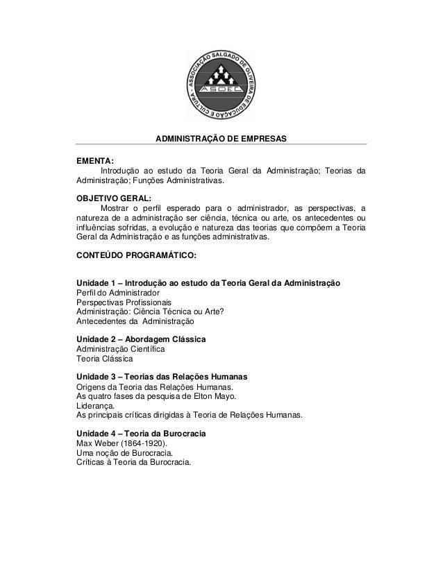 ADMINISTRAÇÃO DE EMPRESAS EMENTA: Introdução ao estudo da Teoria Geral da Administração; Teorias da Administração; Funções...