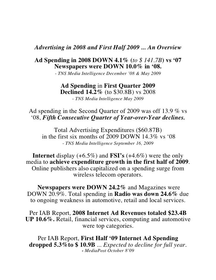 Advertising in 2008 and First Half 2009 ... An Overview     Ad Spending in 2008 DOWN 4.1% (to $ 141.7B) vs '07          Ne...