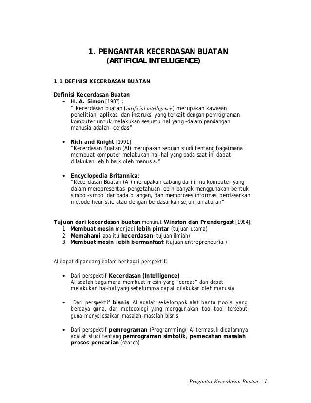 1. PENGANTAR KECERDASAN BUATAN                  (ARTIFICIAL INTELLIGENCE)1.1 DEFINISI KECERDASAN BUATANDefinisi Kecerdasan...