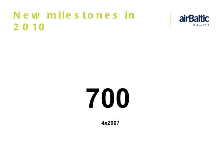 New milestones in 2010 700 4x2007
