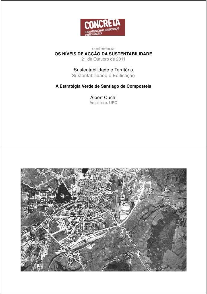 conferênciaOS NÍVEIS DE ACÇÃO DA SUSTENTABILIDADE           21 de Outubro de 2011        Sustentabilidade e Território    ...