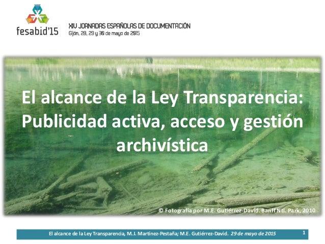 El alcance de la Ley Transparencia: Publicidad activa, acceso y gestión archivística 1El alcance de la Ley Transparencia, ...
