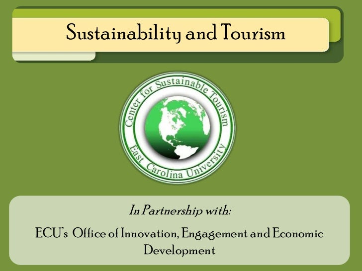 Sustainability and Tourism                In Partnership with:ECU's Office of Innovation, Engagement and Economic         ...