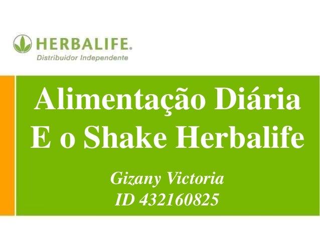 Alimentação Diária E o Shake Herbalife Gizany Victoria ID 432160825