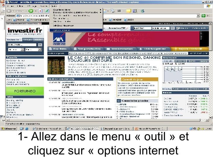 1- Allez dans le menu « outil » et cliquez sur « options internet