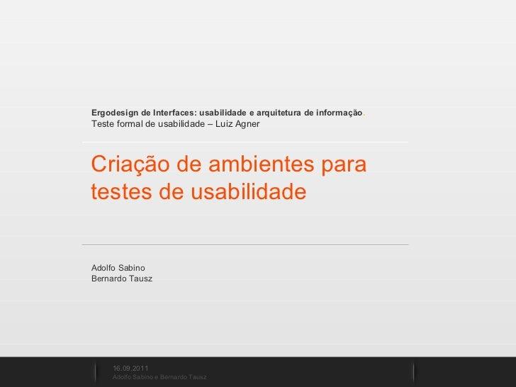 Ergodesign de Interfaces: usabilidade e arquitetura de informação . Teste formal de usabilidade  –  Luiz Agner Criação de ...