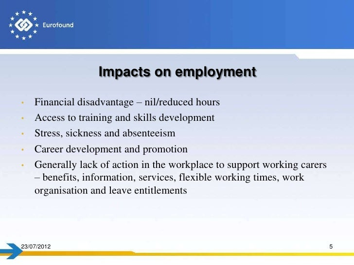 Impacts on employment•   Financial disadvantage – nil/reduced hours•   Access to training and skills development•   Stress...