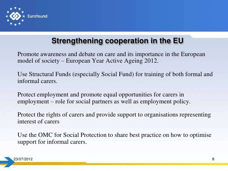 Strengthening cooperation in the EU  Promote awareness and debate on care and its importance in the European  model of soc...