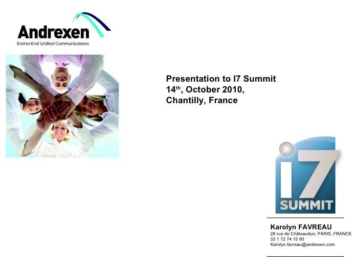 Karolyn FAVREAU 28 rue de Châteaudun, PARIS, FRANCE 33 1 72 74 15 90 [email_address]   Presentation to I7 Summit 14 th , O...