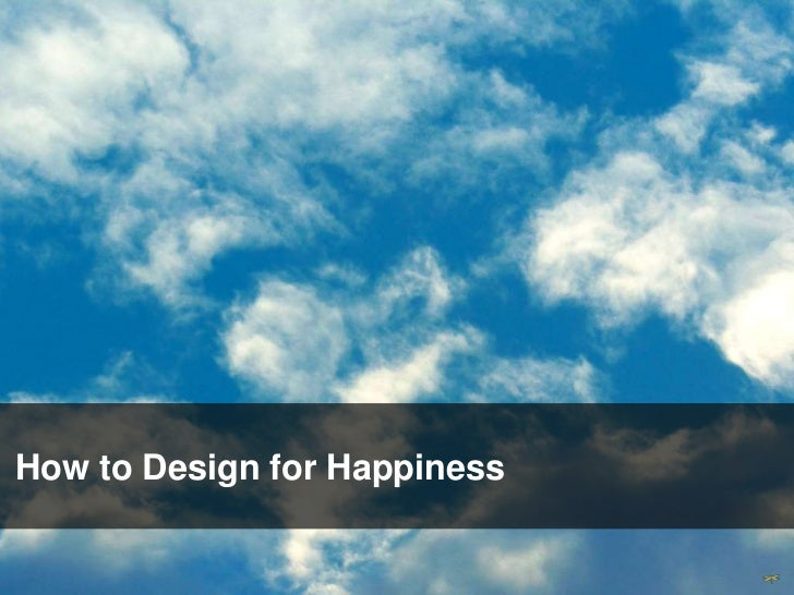 How to Design for HappinessTHE DRAGONFLY EFFECT