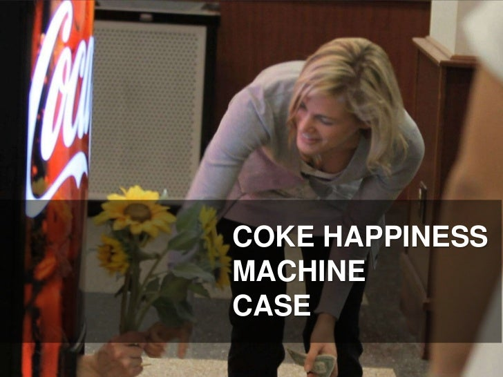 COKE HAPPINESS                       MACHINE                       CASETHE DRAGONFLY EFFECT