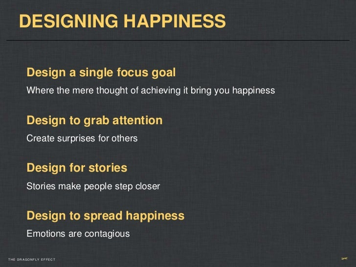 DESIGNING HAPPINESS       Design a single focus goal       Where the mere thought of achieving it bring you happiness     ...