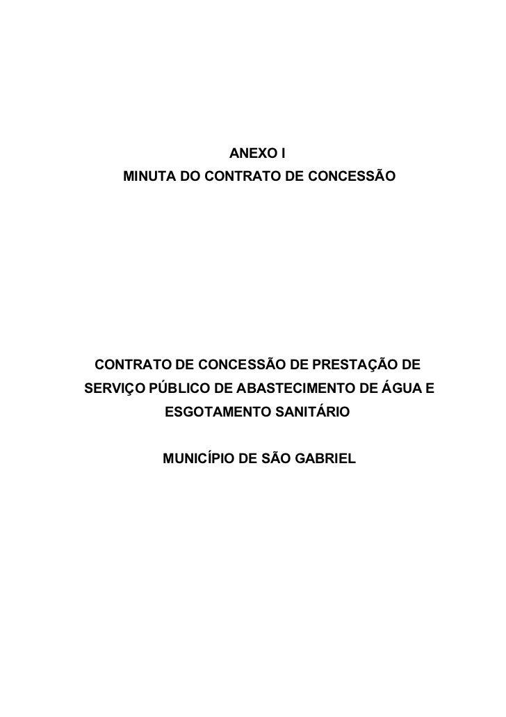 ANEXO I    MINUTA DO CONTRATO DE CONCESSÃO CONTRATO DE CONCESSÃO DE PRESTAÇÃO DESERVIÇO PÚBLICO DE ABASTECIMENTO DE ÁGUA E...