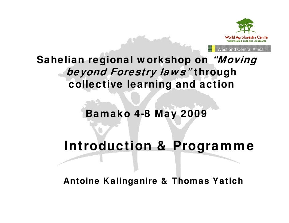 "West and Central Africa  Sahelian regional workshop on ""Moving     beyond Forestry laws"" through      collective learning ..."