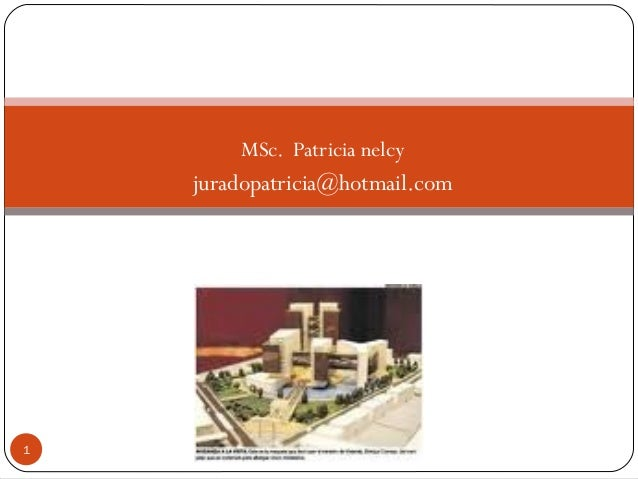 MSc. Patricia nelcy juradopatricia@hotmail.com 1