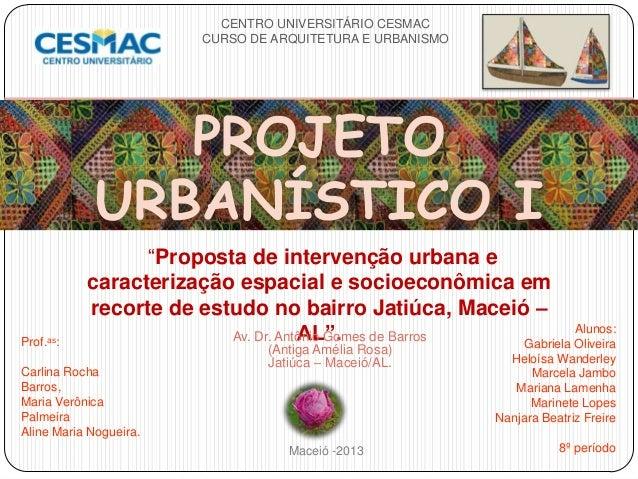 """""""Proposta de intervenção urbana e caracterização espacial e socioeconômica em recorte de estudo no bairro Jatiúca, Maceió ..."""