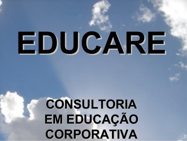 EDUCARE CONSULTORIA EM EDUCAÇÃO CORPORATIVA