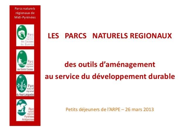 Parcs naturelsrégionaux deMidi-Pyrénées                 LES PARCS NATURELS REGIONAUX                       des outils d'am...