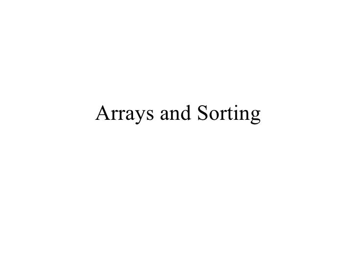 Arrays and Sorting