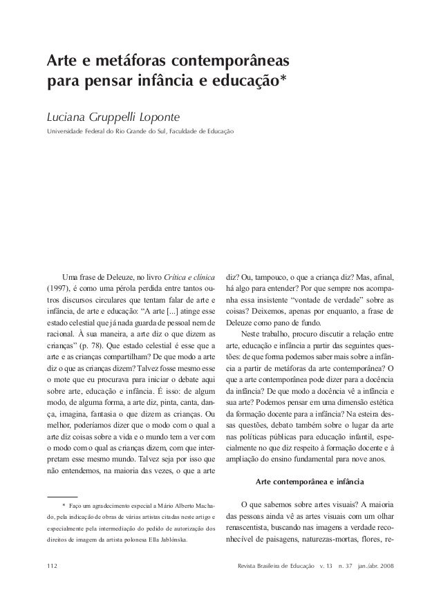 112 Luciana Gruppelli Loponte Revista Brasileira de Educação v. 13 n. 37 jan./abr. 2008 Uma frase de Deleuze, no livro Crí...