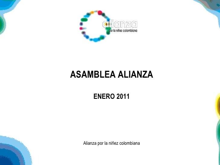 ASAMBLEA ALIANZA ENERO 2011 Alianza por la niñez colombiana