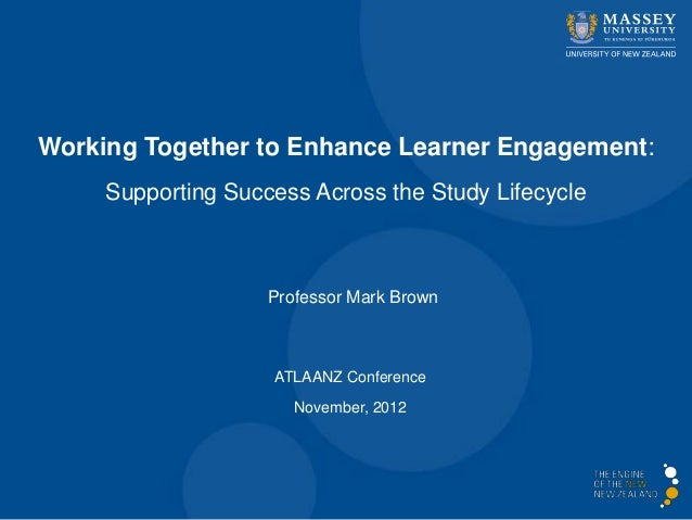 Working Together to Enhance Learner Engagement:     Supporting Success Across the Study Lifecycle                    Profe...