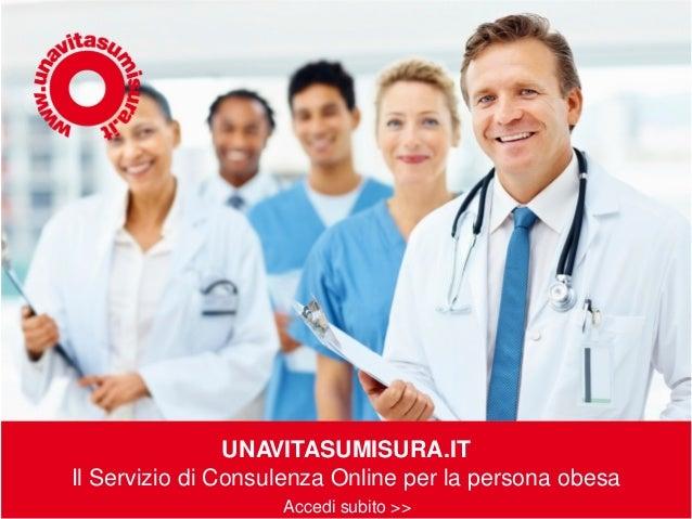 UNAVITASUMISURA.ITIl Servizio di Consulenza Online per la persona obesaAccedi subito >>