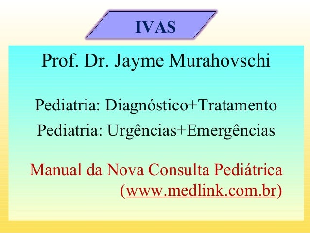 Prof. Dr. Jayme Murahovschi Pediatria: Diagnóstico+Tratamento Pediatria: Urgências+Emergências Manual da Nova Consulta Ped...