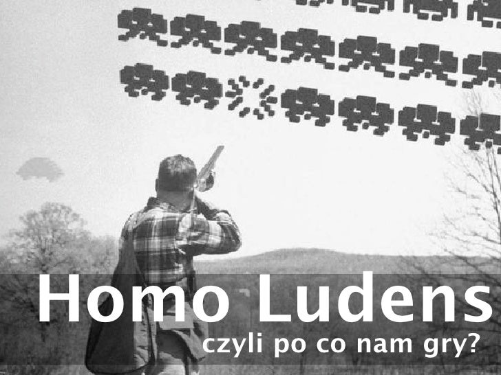 Homo Ludens    czyli po co nam gry?