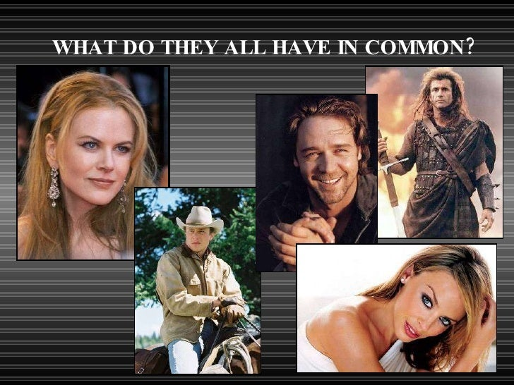 WHAT DO THEY ALL HAVE IN COMMON?