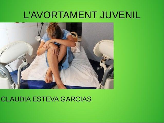 L'AVORTAMENT JUVENIL CLAUDIA ESTEVA GARCIAS