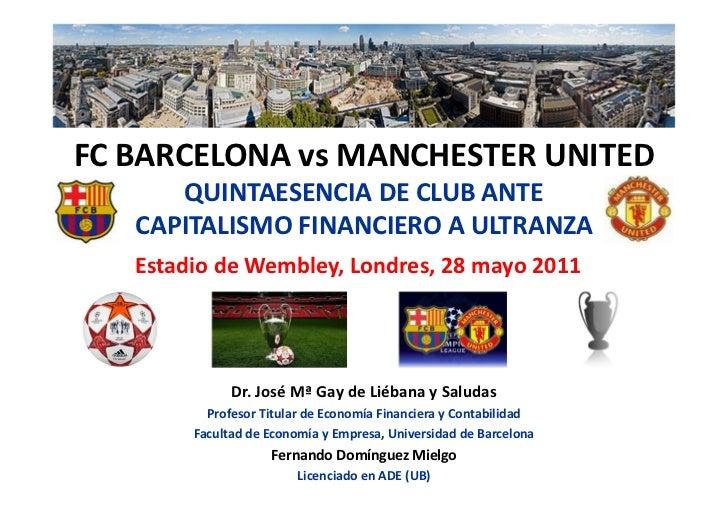 FC BARCELONA vs MANCHESTER UNITED      QUINTAESENCIA DE CLUB ANTE   CAPITALISMO FINANCIERO A ULTRANZA   Estadio de Wembley...