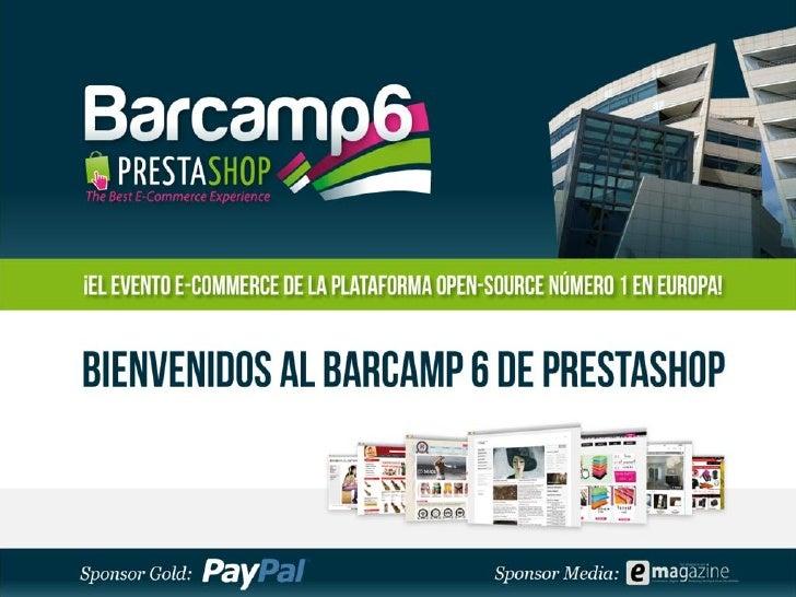 Abril 2012 – Barcamp 6 PrestaShop