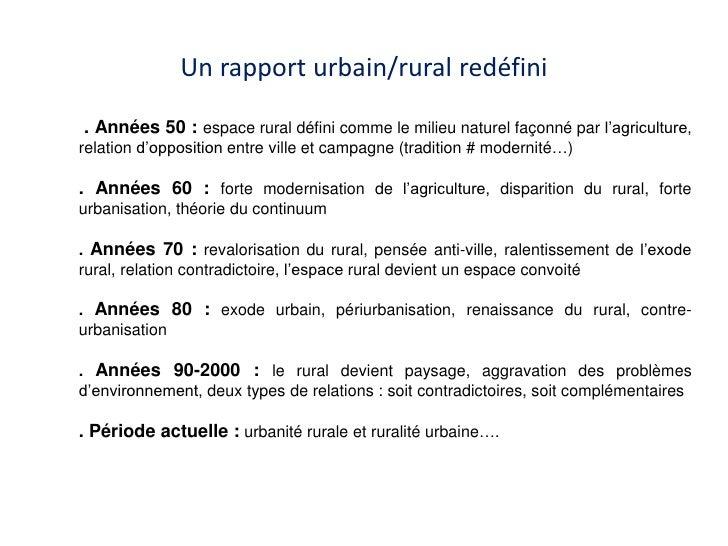 Un rapport urbain/rural redéfini. Années 50 : espace rural défini comme le milieu naturel façonné par l'agriculture,relati...