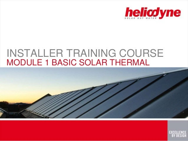 INSTALLER TRAINING COURSE MODULE 1 BASIC SOLAR THERMAL