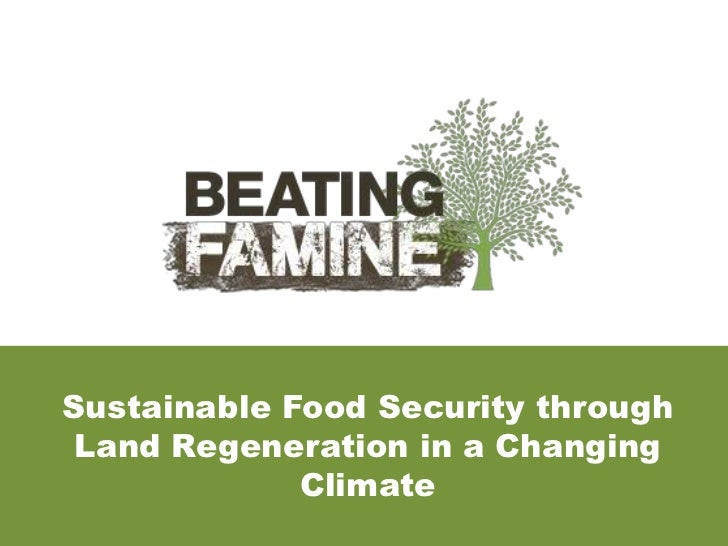 Sustainable Food Security through Land Regeneration in a Changing             Climate