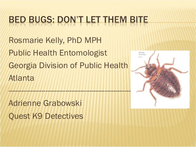 Rosmarie Kelly, PhD MPH Public Health Entomologist Georgia Division of Public Health Atlanta -----------------------------...