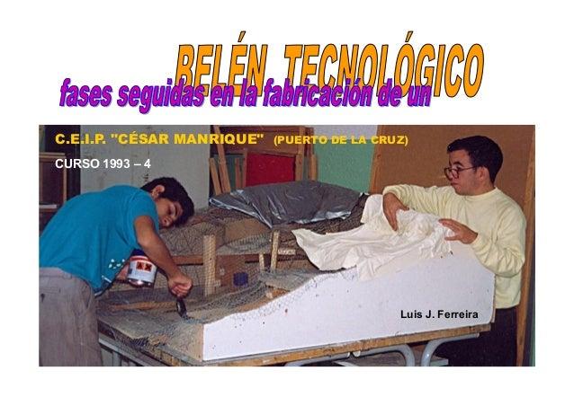 """C.E.I.P. """"CÉSAR MANRIQUE"""" (PUERTO DE LA CRUZ)CURSO 1993 – 4                                           Luis J. Ferreira"""