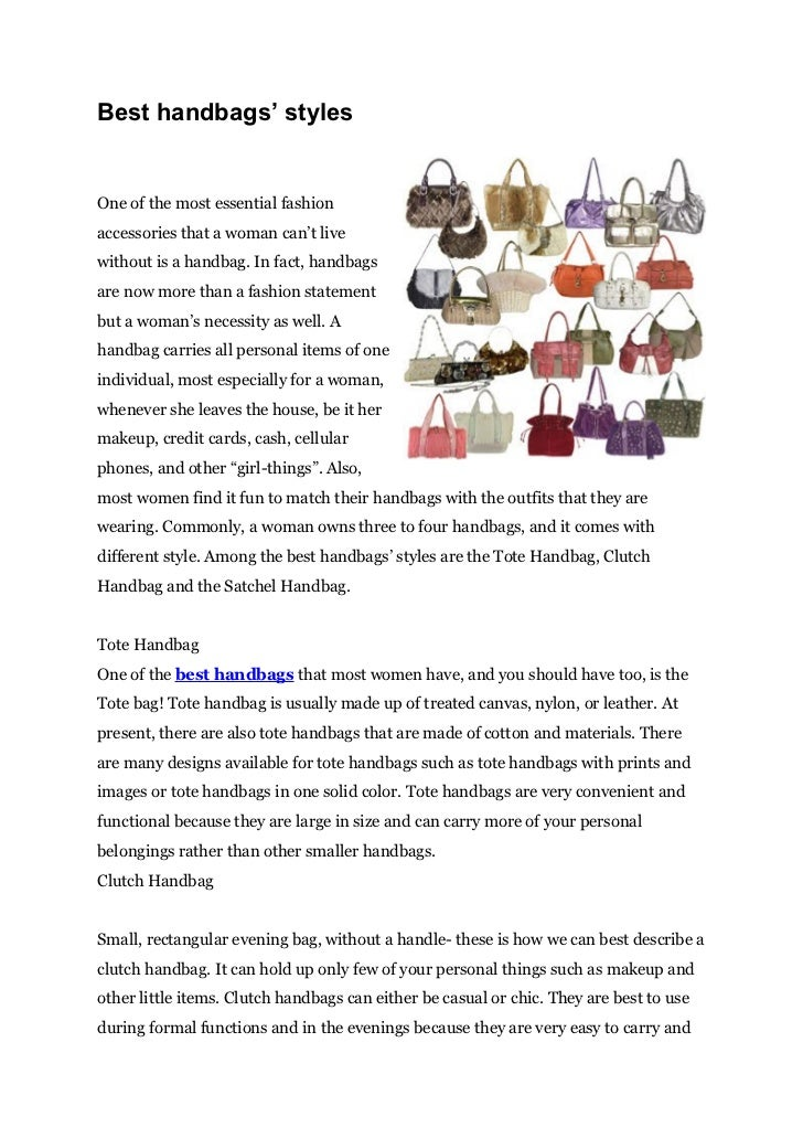 Best handbags' stylesOne of the most essential fashionaccessories that a woman can't livewithout is a handbag. In fact, ha...