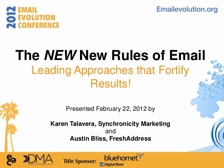 The NEW New Rules of Email  Leading Approaches that Fortify            Results!          Presented February 22, 2012 by   ...
