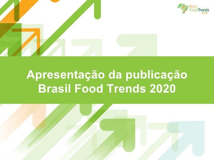 Apresentação da publicação Brasil Food Trends 2020