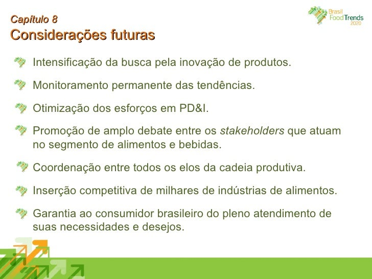 Intensificação da busca pela inovação de produtos. Monitoramento permanente das tendências. Otimização dos esforços em PD&...