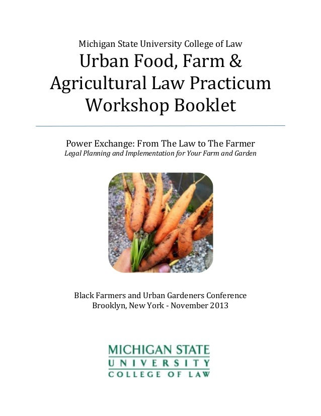Michigan State University College of Law  Urban Food, Farm & Agricultural Law Practicum Workshop Booklet Power Exchange: F...