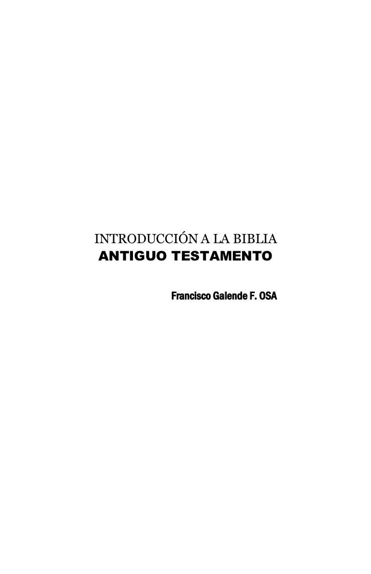 INTRODUCCIÓN A LA BIBLIA ANTIGUO TESTAMENTO          Francisco Galende F. OSA