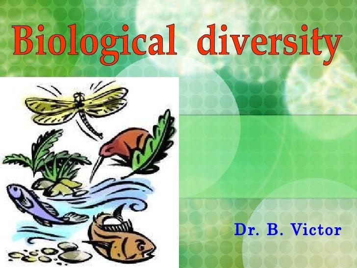 Dr. B. Victor Biological  diversity