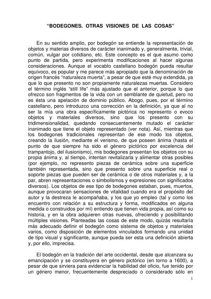 """""""BODEGONES. OTRAS VISIONES DE LAS COSAS""""     En su sentido amplio, por bodegón se entiende la representación deobjetos y m..."""