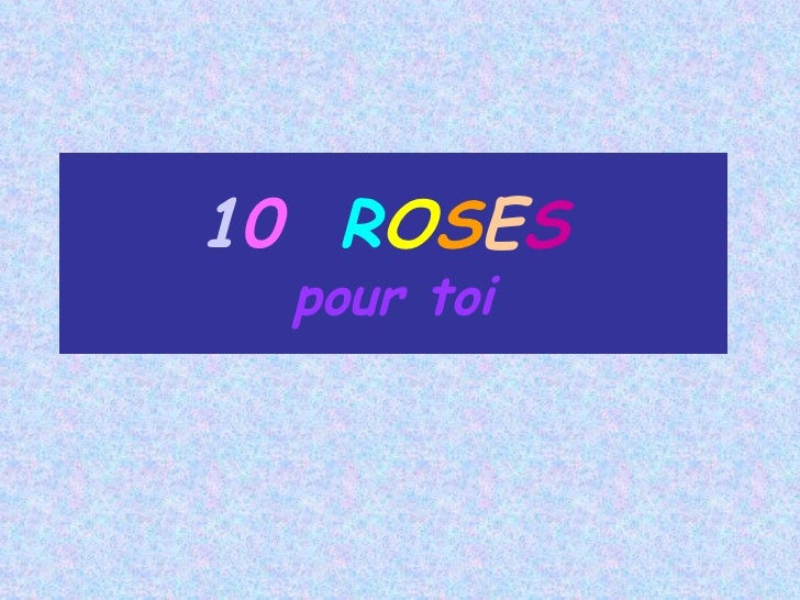 1 0   R O S E S   pour toi