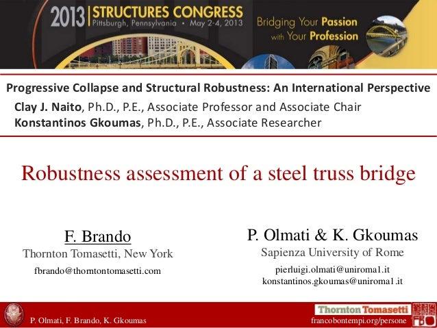 P. Olmati, F. Brando, K. Gkoumas francobontempi.org/personeRobustness assessment of a steel truss bridgeP. Olmati & K. Gko...