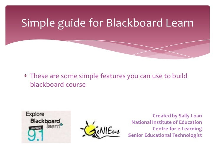 Simple guide for Blackboard Learn These are some simple features you can use to build blackboard course                   ...