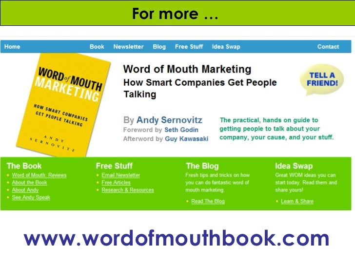 word of mouth marketing Return on word of mouth study what is the true value of word of mouth, online and offline, relative to other marketing and media womma gathered some of the world's.